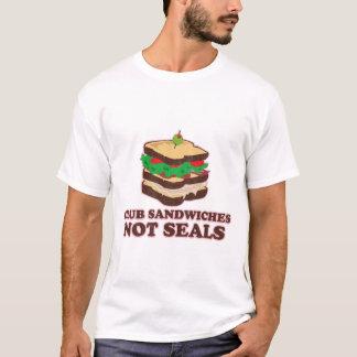 Club Sandwich Not Seals T-Shirt