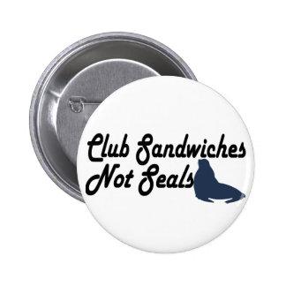 Club Sandwiches not seals 6 Cm Round Badge