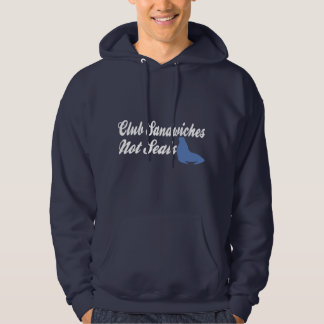 Club Sandwiches not seals funny hoodies