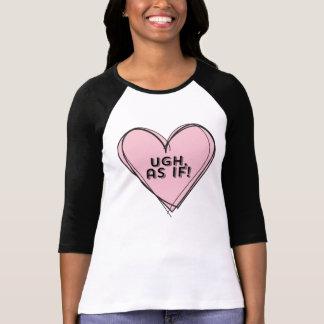 Clueless Ugh As If Hand drawn Heart T-Shirt