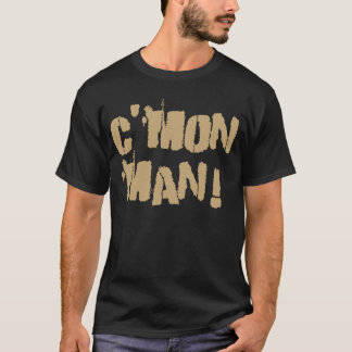 C'Mon Man! Old Gold2 T-Shirt