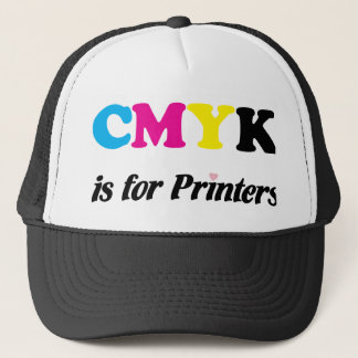 CMYK is for Printers 3 Trucker Hat