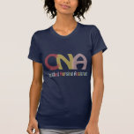 CNA- Certified Nursing Assistant Shirt
