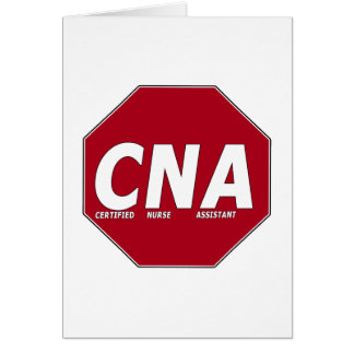 CNA STOP SIGN - CERTIFIED NURSE ASSISTANT CARD