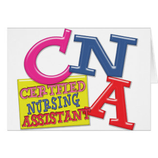 CNA WHIMSICAL LETTERS CERTIFIED NURSING ASSISTANT GREETING CARD