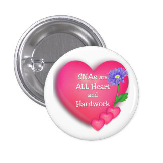 CNAs are ALL Heart and Hardworking Buttons