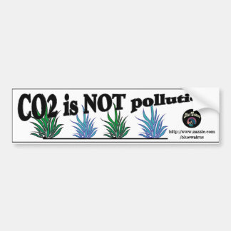 CO2 IS NOT POLLUTION REVISED BUMPER STICKER