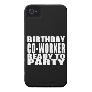 Co-Workers Birthday Co-Worker Ready to Party iPhone 4 Case