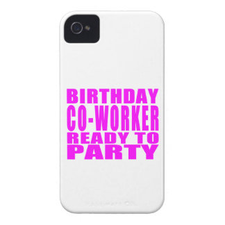 Co-Workers Birthday Co-Worker Ready to Party Case-Mate iPhone 4 Case