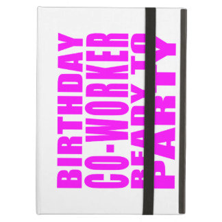 Co-Workers Birthday Co-Worker Ready to Party iPad Air Covers