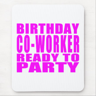 Co-Workers : Birthday Co-Worker Ready to Party Mouse Pad