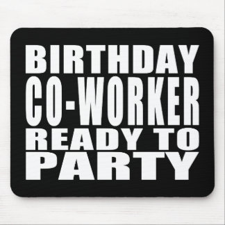 Co-Workers Birthday Co-Worker Ready to Party Mouse Pad