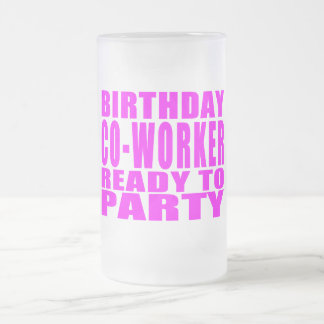 Co-Workers Birthday Co-Worker Ready to Party Beer Mug
