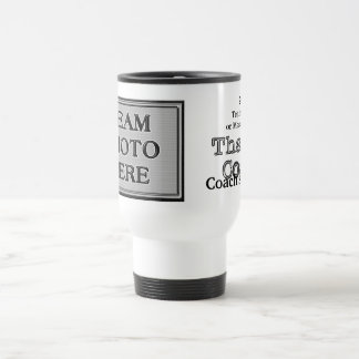 Coach Mugs with YOUR TEAM PHOTO and 3 TEXT BOXES