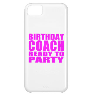 Coaches Birthday Coach Ready to Party iPhone 5C Case
