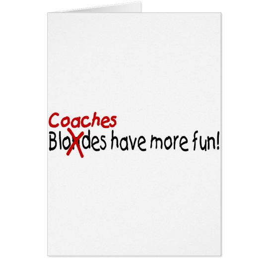 Coaches Have More Fun Card