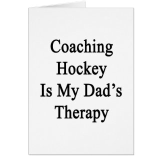 Coaching Hockey Is My Dad s Therapy Card
