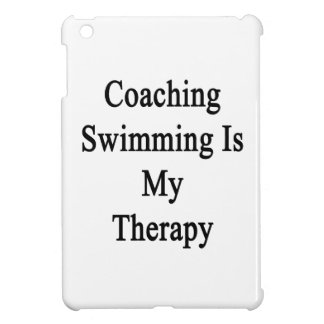 Coaching Swimming Is My Therapy Cover For The iPad Mini