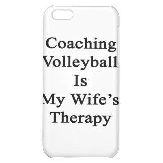 Coaching Volleyball Is My Wife s Therapy Case For iPhone 5C