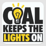 COAL KEEPS THE LIGHTS ON STICKER