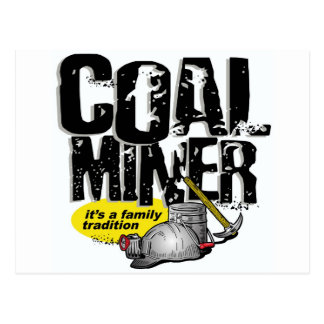COAL MINER, it's a family tradition Postcard