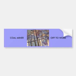 COAL MINER OFF TO WORK CAR BUMPER STICKER