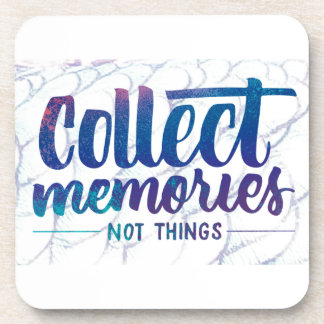 "coaster with ""Collect Memories"" saying"