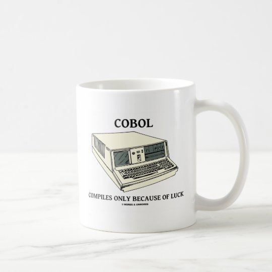 COBOL Compiles Only Because Of Luck Coffee Mug