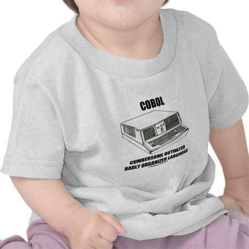 COBOL Cumbersome Outdated Badly Organized Language Shirt