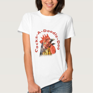 Cock-A-Doodle-Doo Rooster Tees