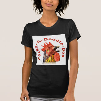 Cock-A-Doodle-Doo Rooster T Shirts