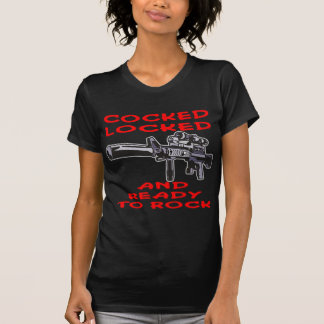 Cocked Locked And ready To Rock T Shirt