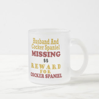 Cocker Spaniel & Husband Missing Reward For Cocker Frosted Glass Coffee Mug