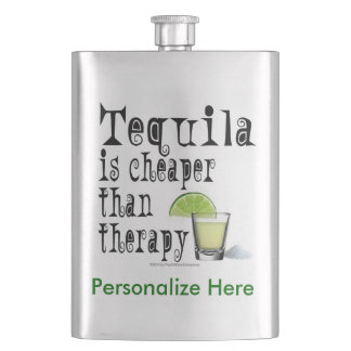 COCKTAIL FLASKS, TEQUILA IS CHEAPER THAN THERAPY FLASKS