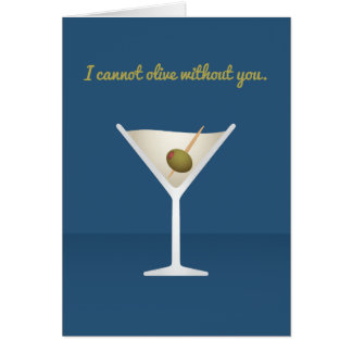 Cocktail Valentine: I cannot olive without you Card