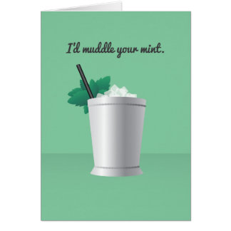 Cocktail Valentine: I'd muddle your mint Card