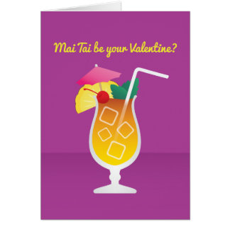 Cocktail Valentine: Mai Tai be you Valentine? Card