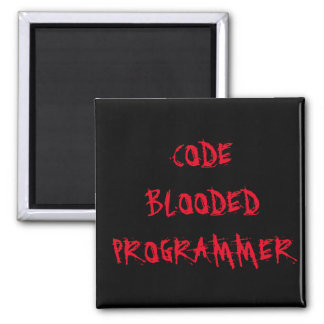 Code Blooded Programmer Square Magnet