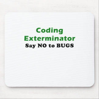Coding Exterminator Say No to Bugs Mousepads