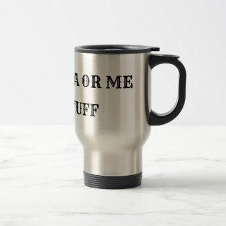 Coffe Tea or me thermal mug