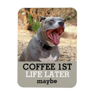 Coffee 1st Life Later Pitbull Magnet