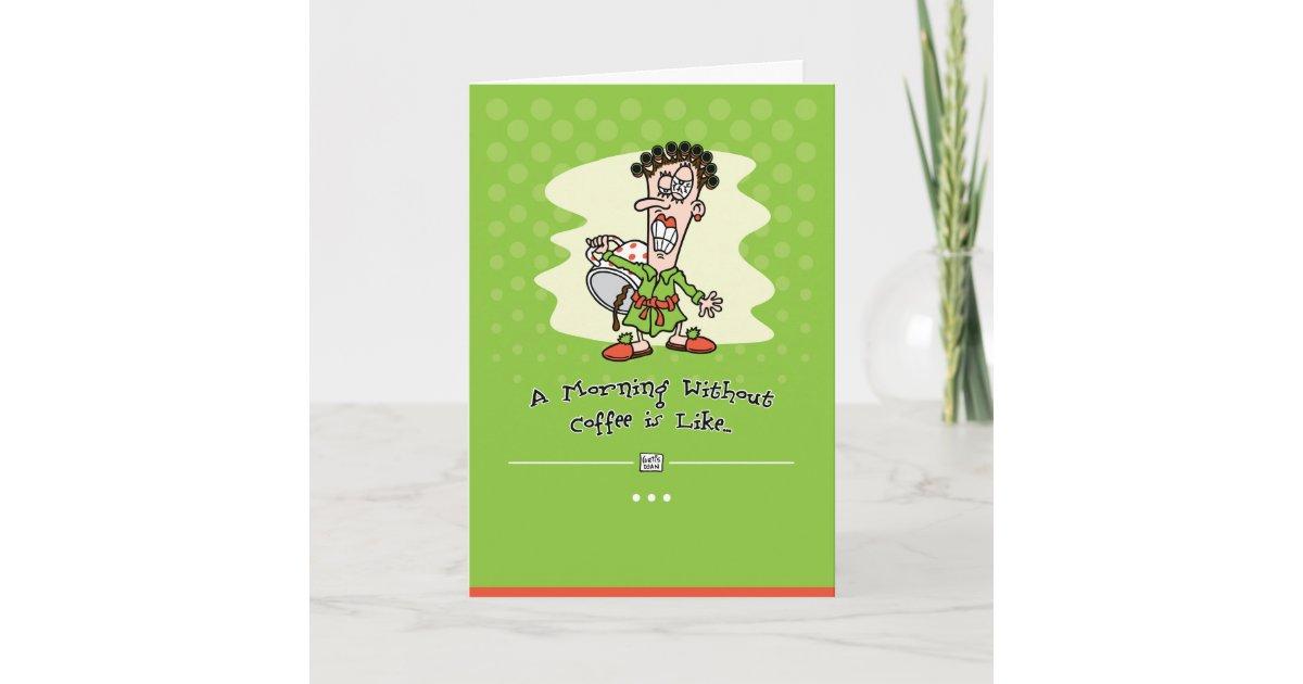 Coffee Addict Birthday Card