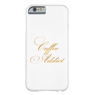 Coffee Addict Quote Gold Faux Foil Quotes Sparkly Barely There iPhone 6 Case
