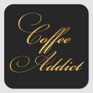 Coffee Addict Quote Gold Faux Foil Quotes Sparkly Square Sticker