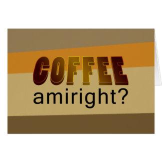 Coffee Amiright? Card