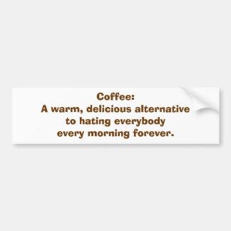 Coffee: An Alternative to Hating People BMPER STKR Bumper Sticker