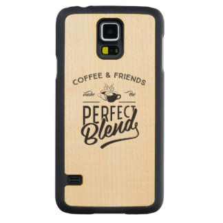 Coffee And Friends Make The Perfect Blend Carved Maple Galaxy S5 Case