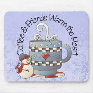 Coffee and Friends Warm the Heart Snowman Holiday Mouse Pad