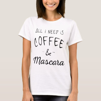 Coffee and Mascara T-Shirt