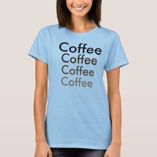 Coffee Anyone?? T-Shirt